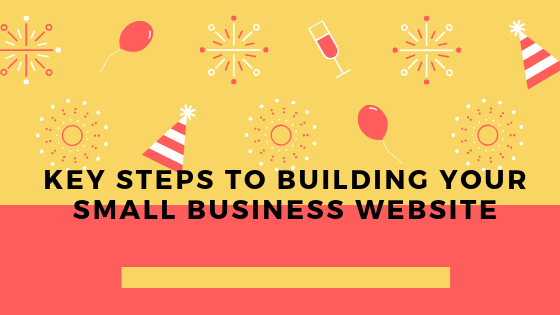Key Steps To building your small business website