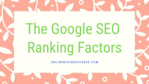 The Google SEO Ranking Factors