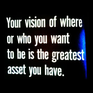 Vision help you to realize your business goal faster